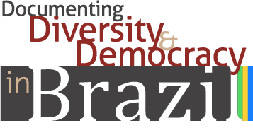 Documenting Diversity and Democracy in Brazil